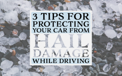 3 Tips for Protecting Your Car from Hail Damage While Driving
