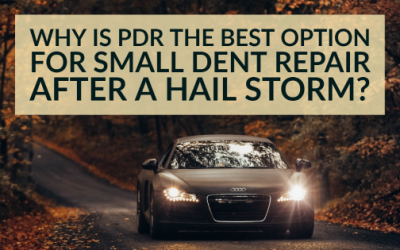 Why Is PDR the Best Option for Small Dent Repair After a Hailstorm?