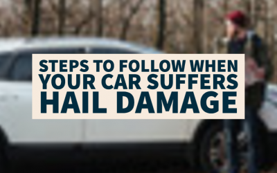 4 Steps to Follow When Your Vehicle Suffers Hail Damage